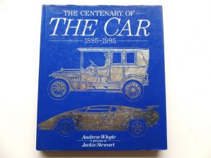 CENTENARY OF THE CAR 1885-1985. : THE (Whyte 1985)